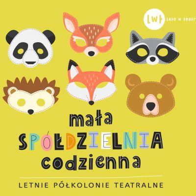 """{[if_not_description]}""""Mała Spółdzielnia Codzienna"""", czyli letnie półkolonie teatralne dla dzieci i młodzieży{[/if_not_description]}"""